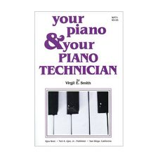 Your Piano And Your Piano Technician